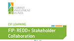 Cover of FIP: REDD+ Stakeholder Collaboration report