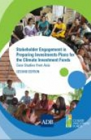 ADB: Stakeholder Engagement in Preparing Investment Plans for the Climate Investment Funds: Case Studies from Asia, SECOND EDITION