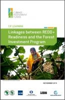 Linkages between REDD+ Readiness and the Forest Investment Program