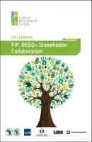 FIP Learning Product: REDD+ Stakeholder Collaboration