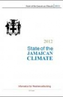 2012 State of the Jamaican Climate, Information for Resilience Building - Full Report