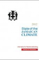 2012 State of the Jamaican Climate, Information for Resilience Building - Summary for Policymakers