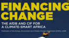 Financing Change: The AfDB and CIF for a Climate-Smart Africa