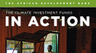 AfDB's 'CIF in Action' Highlights Work Behind US $977-million Investment